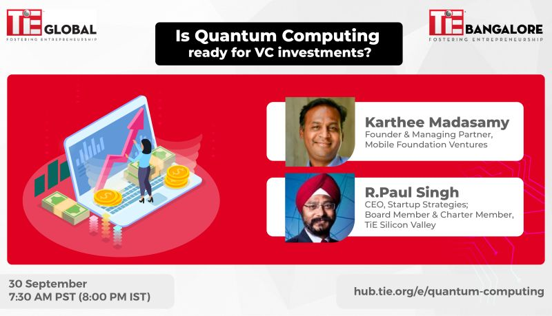 Join R. Paul Singh (Board Member, TiE Silicon Valley) in conversation with Karthee Madasamy (Early Stage DeepTech VC), who has invested in this space, and get answers to all your questions! #quantumcomputing #startups #investing #venturecapital https://t.co/5rOvP2V6p7
