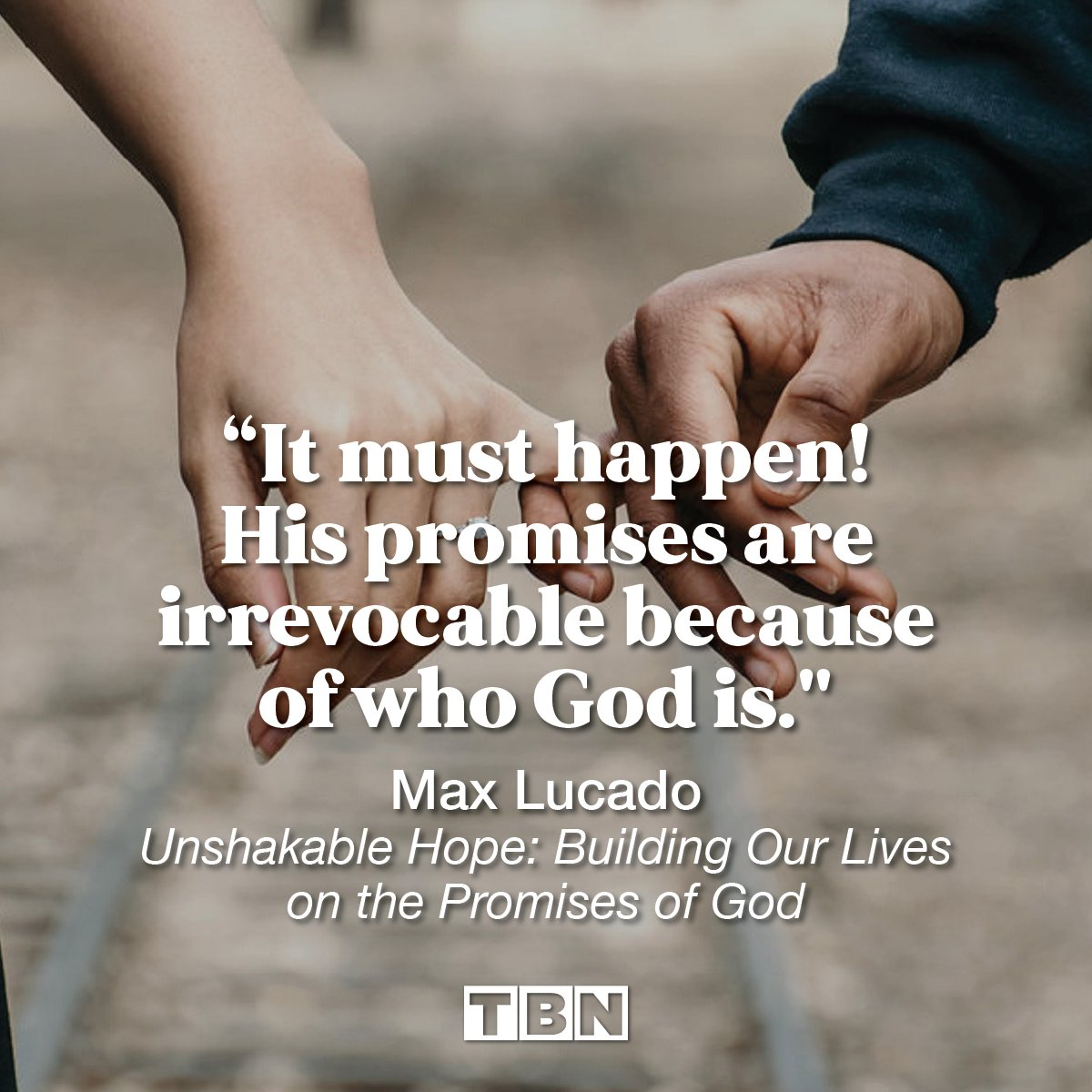 """""""It must happen! His promises are irrevocable because of who God is."""" -Max Lucado, Unshakable Hope: Building Our Lives on the Promises of God  #QOTD #quoteoftheday https://t.co/zBFWwwf2q3"""