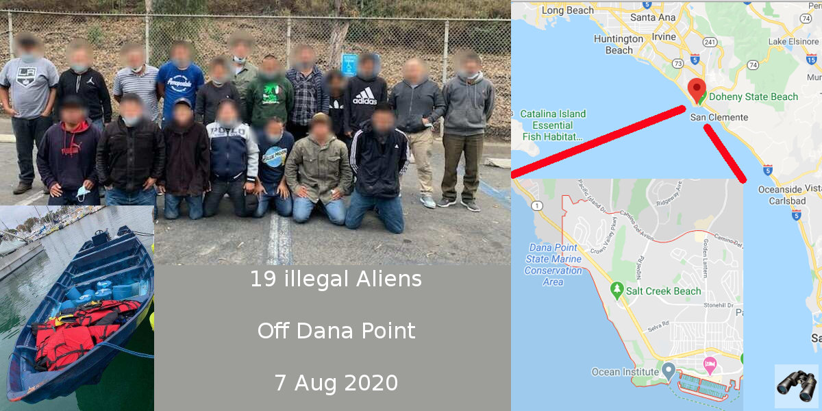 CBP Intercepts Panga Boat with 19 illegal Aliens on board off the coast of Dana Point https://t.co/SwtaOqUjo1 San Diego - 7 Aug 2020  #QUOTE 18 were adult males and one adult female; all Mexican nationals  #CBP_action #trafficking #AMO #MEA #CIV  qt-cbp-media-259 #borderObserver https://t.co/Hf0vpsJsC3