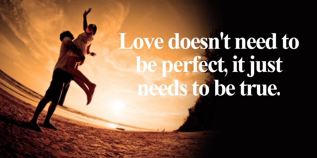 Love doesn't need to be perfect, it just needs to be true. - #quote https://t.co/mghVFn0l74