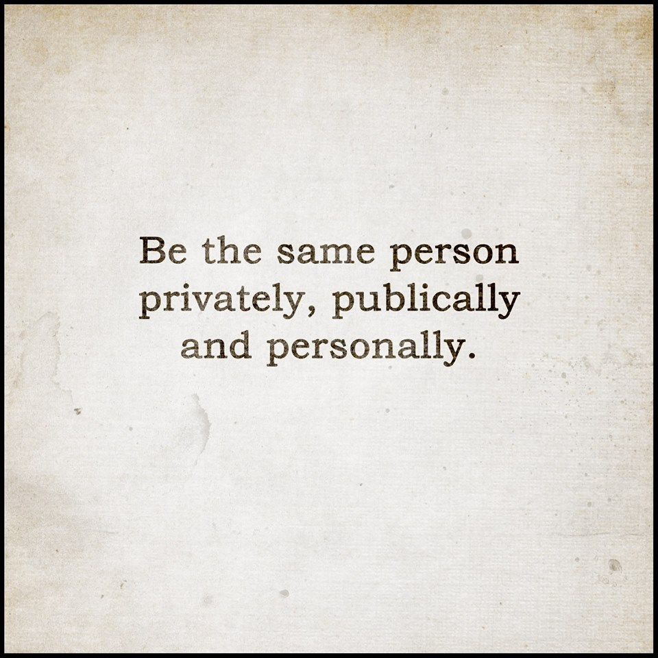 Be the same person privately, publicly, and personally. ~ #BeYourself #BeReal https://t.co/JyL60jbuCP