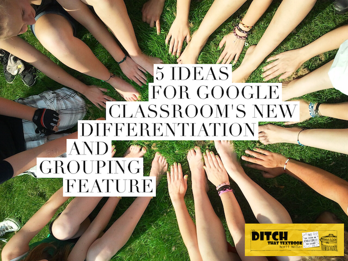 5 ideas for using Google Classroom's differentiation and grouping feature  https://t.co/XxJiYhRDJ7  #ditchbook #eduKATE https://t.co/CGlChVlEma