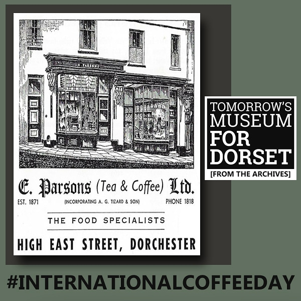 Remembering E. Parsons Ltd. and the aroma of coffee that used to fill the air on High East Street #InternationalCoffeeDay2020 #Archives #Memories #Nostalgia #DorsetMuseumIsComing #YourDorsetMuseum #Museum #History #Heritage #Dorset. https://t.co/rXvEsp3aEF