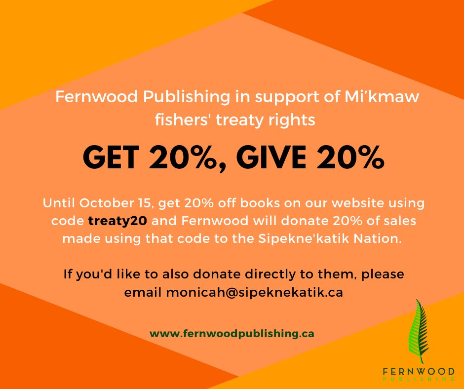 Its Treaty Day in Mikmaki. Fernwood Publishing stands in solidarity with the fight for Mikmaw fishers treaty rights. Until October 15, get 20% off books on our website using code treaty20 and Fernwood will donate 20% of sales made using that code to the Sipeknekatik Nation.
