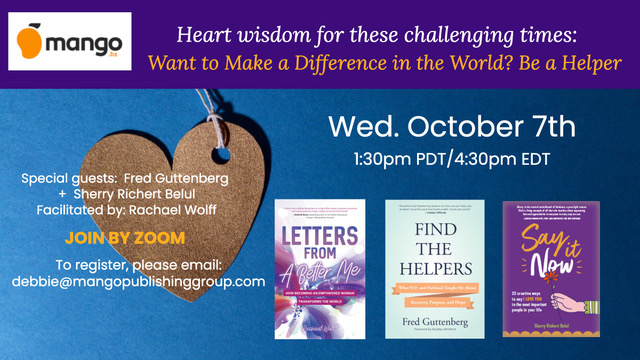 Join us on Wednesday, October 7th, for a very special Heart Wisdom Panel with @fred_guttenberg, author of Find the Helpers. Our focus will be: Want to Make a Difference in the World? Be a Helper (& Fred's amazing story). To register, email: debbie@mangopublishinggroup.com #FTH https://t.co/uKSQqxlciN