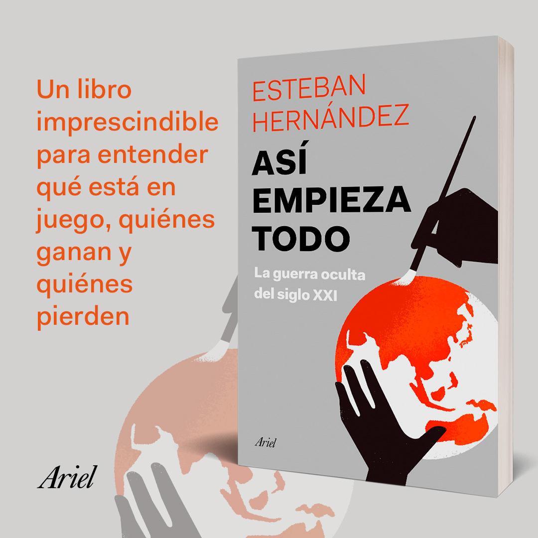 """Editorial Ariel on Twitter: """"El periodista Esteban Hernández (@HdezEsteban)  presenta 'Así empieza todo' un análisis de los hitos que convulsionan este  tiempo. Una guía útil para comprender el futuro y poder actuar"""