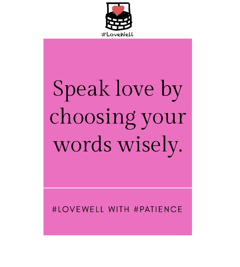 It can be hard to do at times, but never miss your chance to speak love to everyone with wise words. #LoveWell