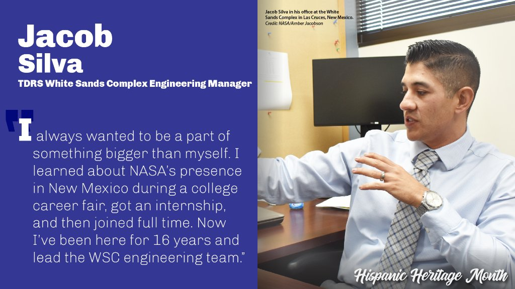 It's #HispanicHeritageMonth! During this month, we celebrate the important contributions of Hispanic members of @NASA's workforce. Jacob Silva began his career with NASA as an intern at the White Sands Complex. Now he leads their engineering team, supporting TDRS ground systems!