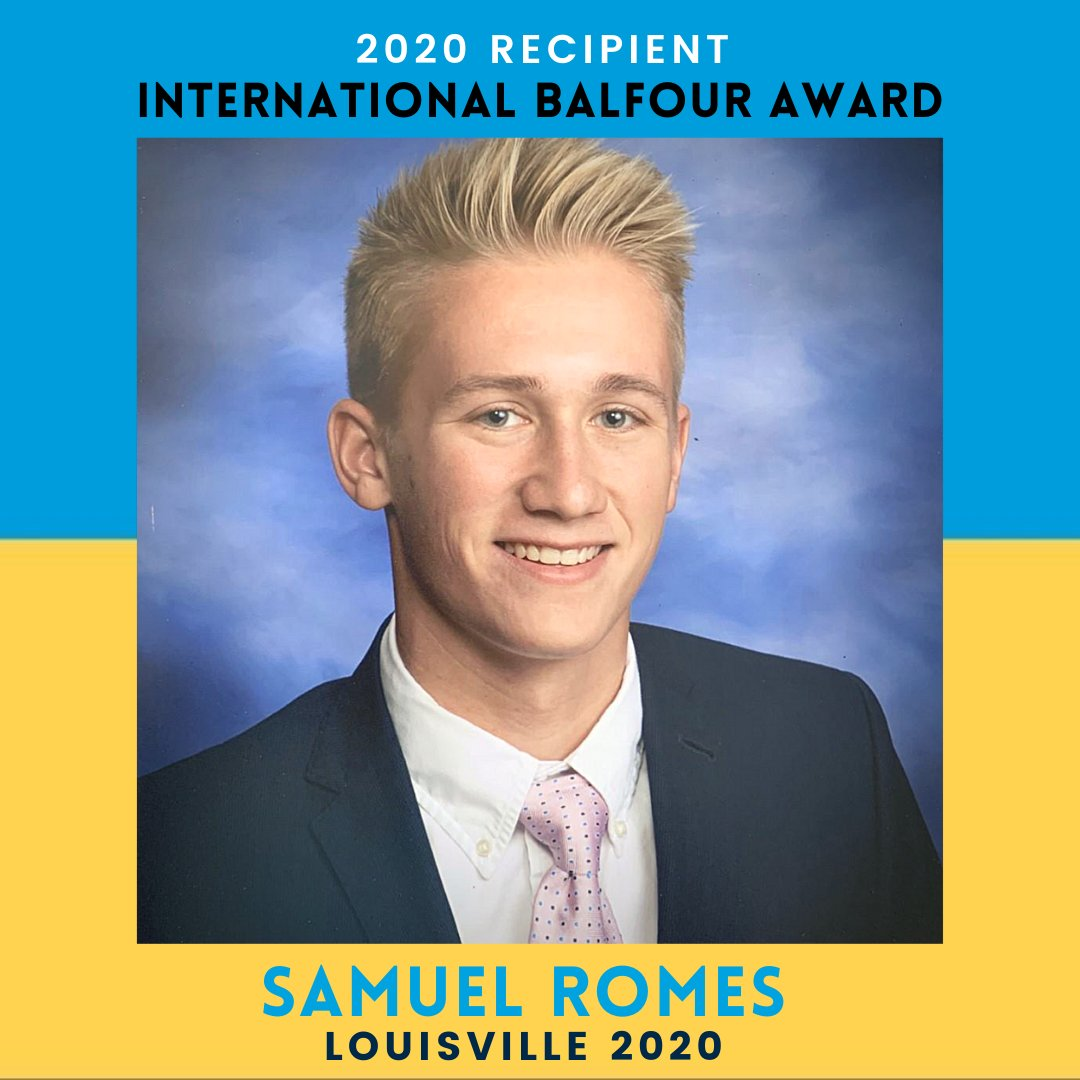 Congratulations to Samuel Romes, LOUISVILLE 2020, winner of the 2020 International Balfour Award Romes graduated from the University of Louisville in Louisville, Kentucky, with a degree in chemical engineering.