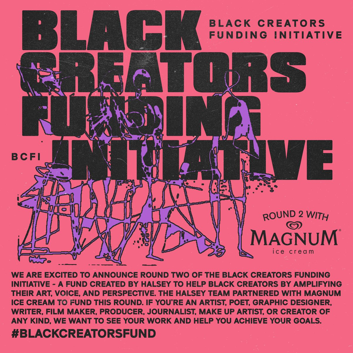THE TIME HAS COME! Round 2 of the Black Creators Funding Initiative! We've partnered with @MagnumGlobal Ice Cream to bring more black creators the funds & support to share their work with the world. 💗 Use #BLACKCREATORSFUND & tag your favorite black creators in the replies!