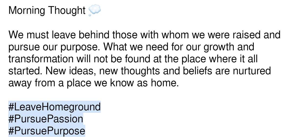 #LeaveHomeground #PursuePassion #PursuePurpose https://t.co/PNXsW0E27Z