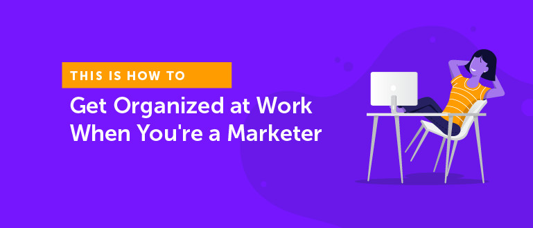 When you're a marketer, being organized at work is a necessity. cos.sc/33rMBZJ
