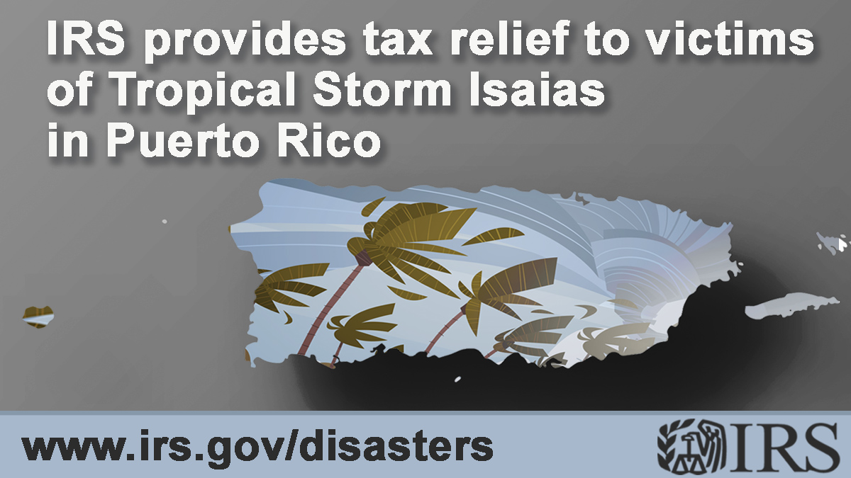 #IRS announces that Puerto Rico's victims of Tropical Storm #Isaias have additional time – until Nov. 30 – for certain tax filings and payments. go.usa.gov/xGkhH