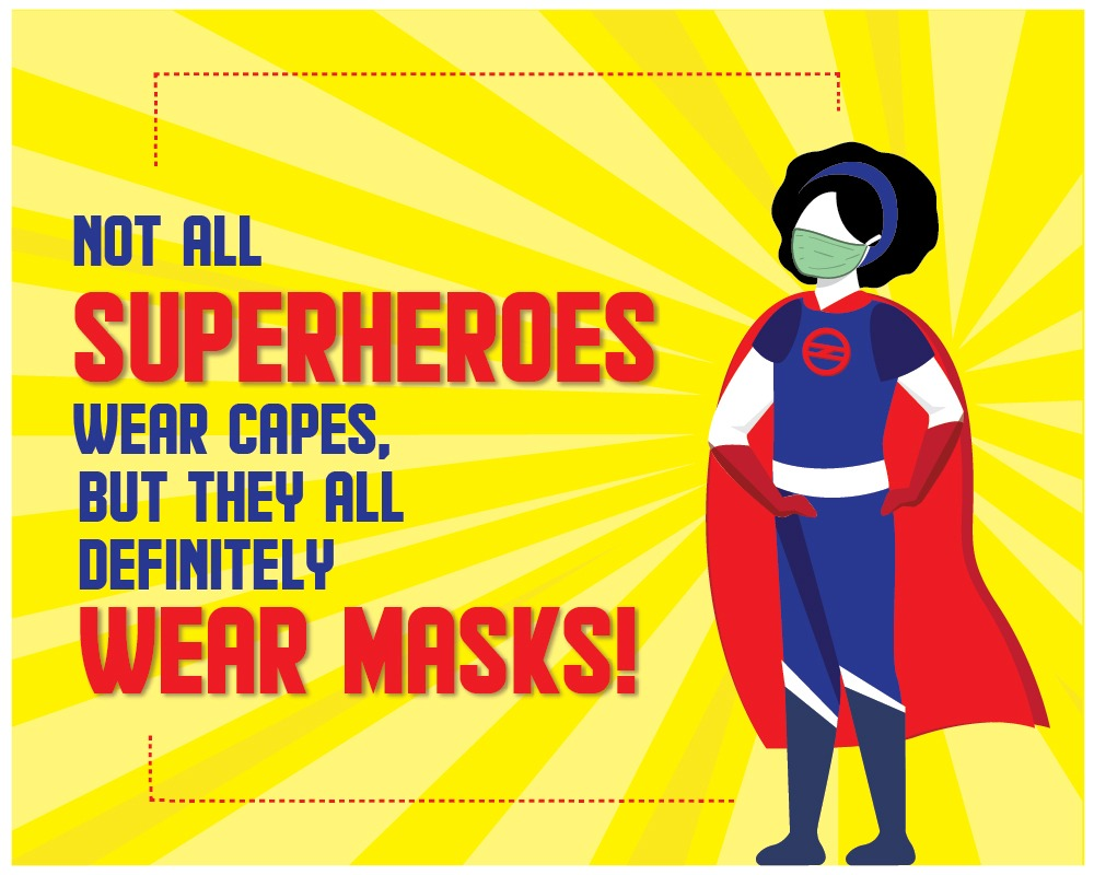 Replying to @OfficialDMRC: Not all superheroes wear capes, but they all definitely wear masks! #MetroBackOnTrack