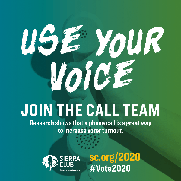Use your voice to help increase voter turnout by joining the call team.    @SierraClub #Vote2020 #PeoplePlanetPower