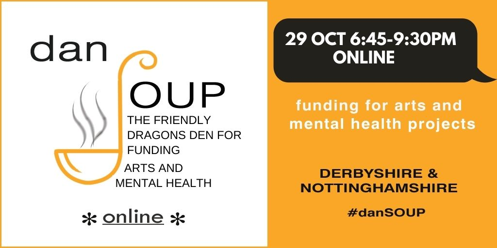 Join us for an online event @danSOUP20  where people pitch ideas using arts activities for #mentalhealth in Derby & Notts . The audience then decide which to fund. Apply to pitch at #danSoup by 18 Oct. Register here: https://t.co/HZlhbarWFC https://t.co/zCrng8oh9m