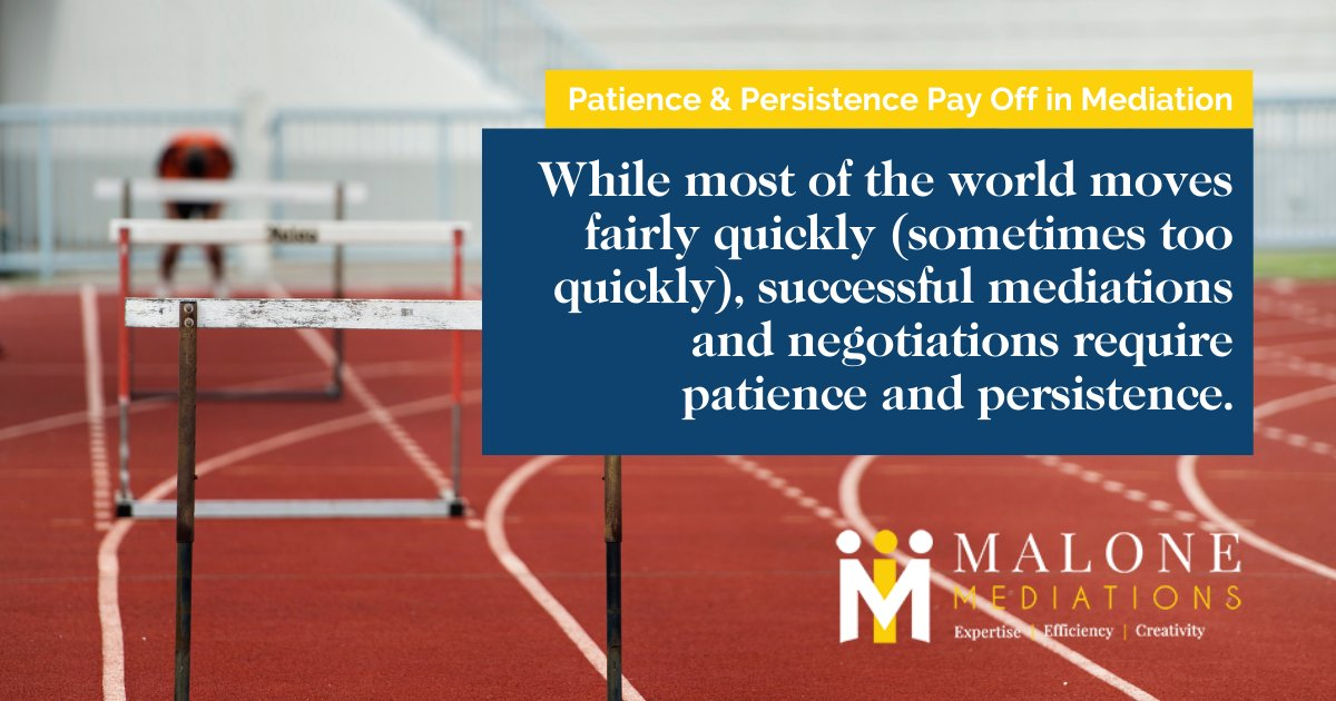 A frequent hurdle that I often see in mediations is the parties' willingness to give up too soon. Perhaps it is our society today, but we all seem to be a little less patient than we used to be. #Mediation #Negotiation #Arbitration https://t.co/b6U4FGSDsn