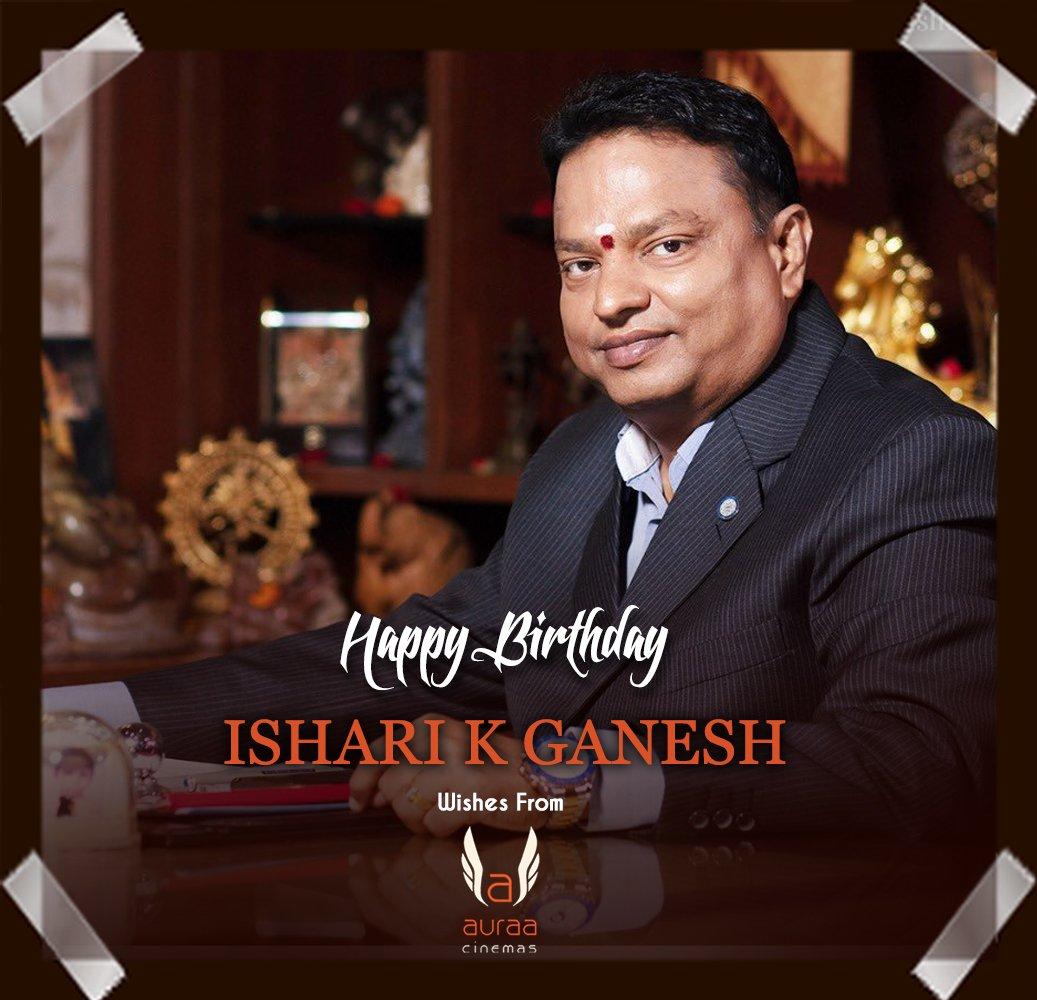 Happy Birthday to the Successful Producer #DrIshariKGanesh  Sir 💐  You are an Inspiration for us sir ❤ @VelsFilmIntl  #HBDDrIshariKGanesh https://t.co/BcLRidQKYd
