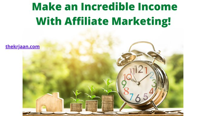 Make an Incredible Income With Affiliate Marketing!