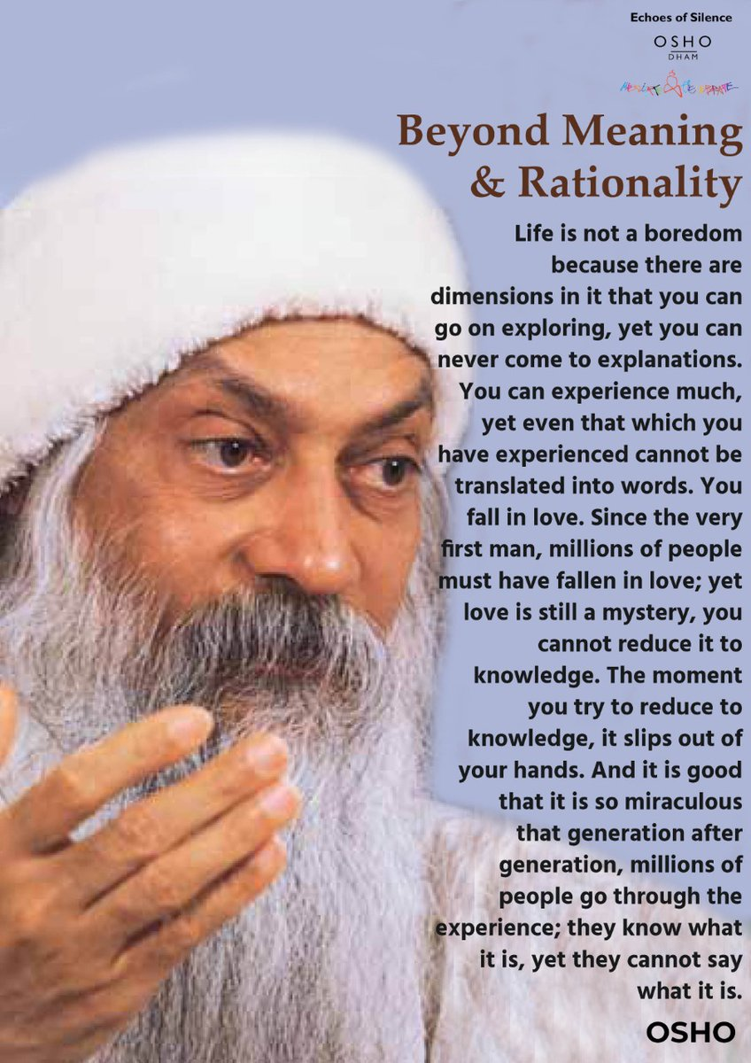 Beyond Meaning & Rationality https://t.co/hAmS9W6xX6 .. . . #osho #oshoquote #oshodham #oshodhyanmandir #Coleridge #boredom #life #beautiful #meaning #rationality #explanation #love #mystery #secret #mathematics #science #poetry #poem #god #Picasso #painting #painter #experience https://t.co/I9D8RvCAht