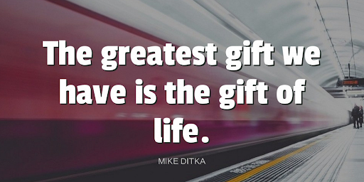 """The greatest gift we have is the gift of life.""-Mike Ditka https://t.co/JdsN2lowIF"