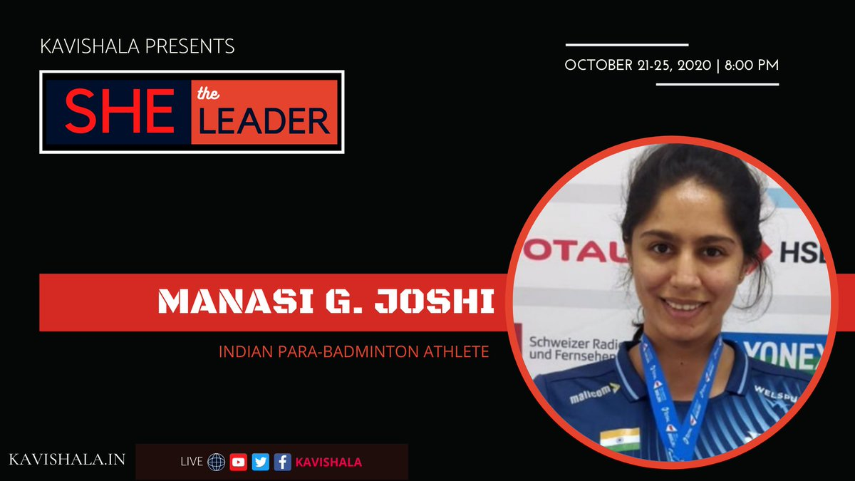 Kavishala Presents- 'SHE the Leader' Our next speaker: Manasi G. Joshi She is an Indian para-badminton athlete, who is as of June 2019 World No. 2 in SL3 Singles. She has been recognised by @Time Magazine as the Next Generation Leader. https://t.co/9SB9K0njCp https://t.co/HCbusRW3wi