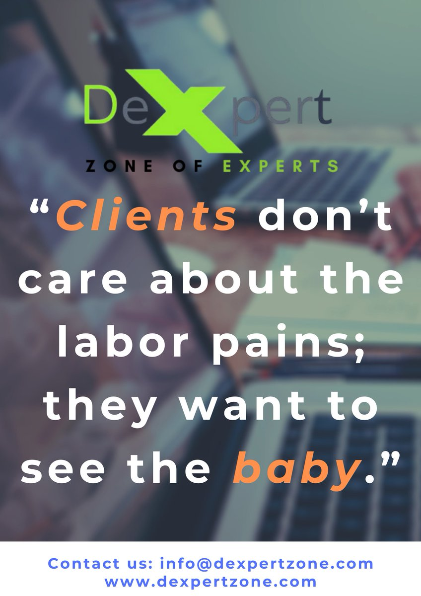 """https://t.co/Yb71K5obUs """"Clients don't care about the labor pains; they want to see the baby.""""   #Dexpertzone #digitalexpertzone #websitedesign #websitesdevelopment #socialmediamarketing #SocialMediaManagement #ecommercebusiness #USA #trending #socialmedia  #tbt #nofilter #google https://t.co/cF61Q0gH9o"""