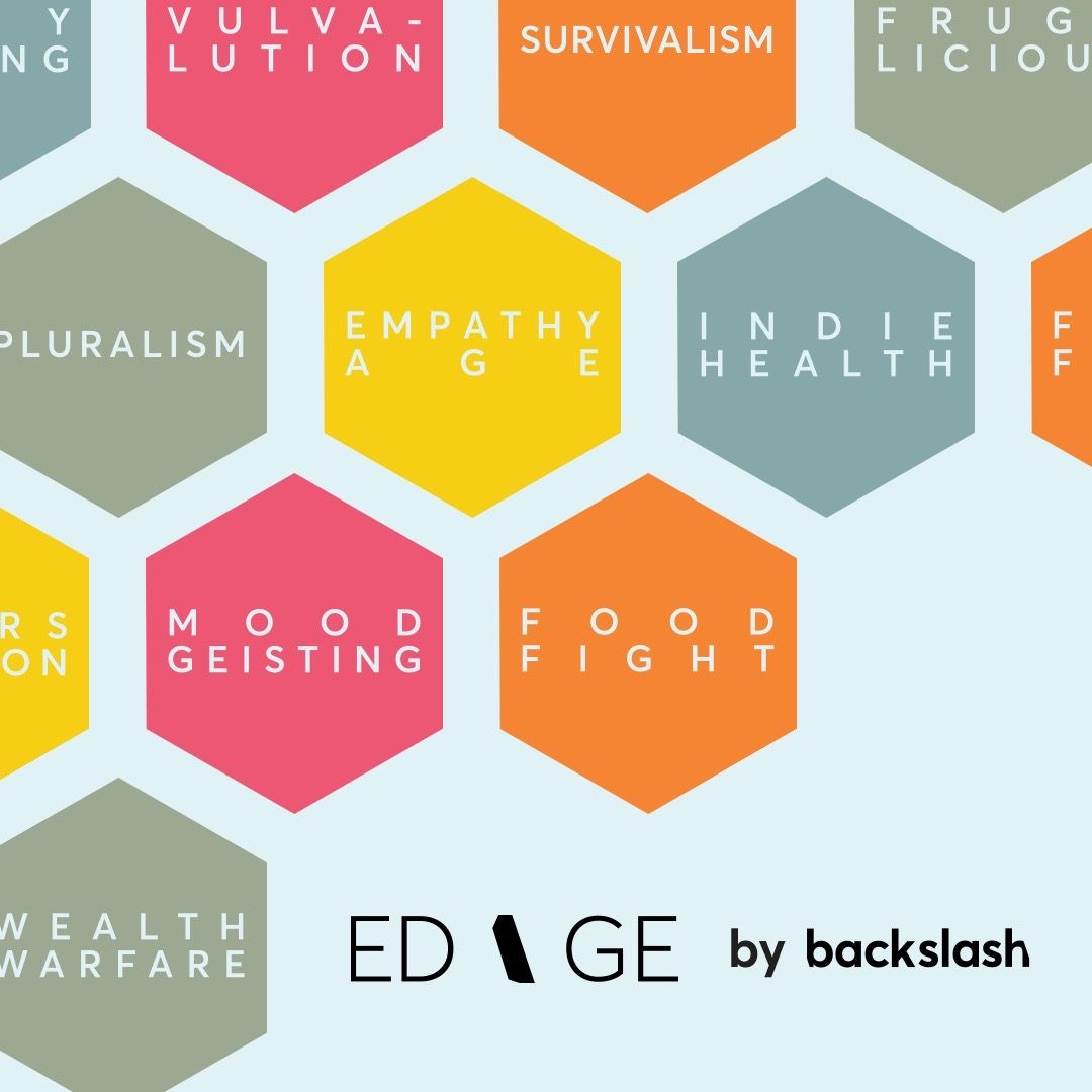 Survivalism. Empathy Age. Indie Health. These are just a few of the 23 Edges shaping the next wave of wellness.  To learn about the others, check out @tbwabackslash's debut magazine, ED\GE: https://t.co/muhVk9c8gI #Wellness #Culture #Insights #Trends #Edges #Backslash https://t.co/HHrB3kY7Yy