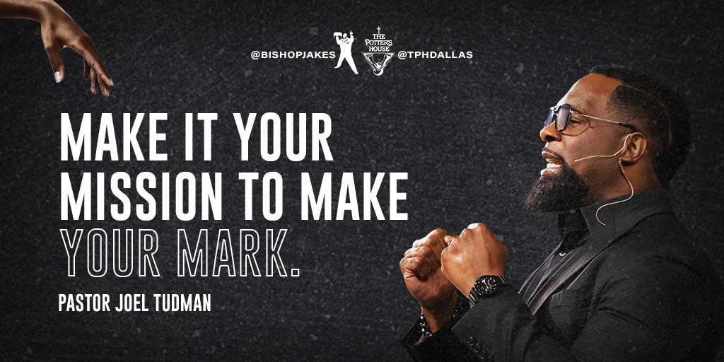 Make it your mission to make your mark.