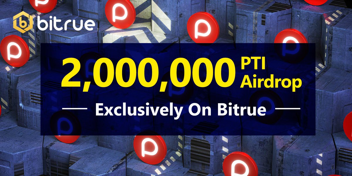 $PTI #airdrop on @BitrueOfficial 🔥🔥🔥 Don't miss it!