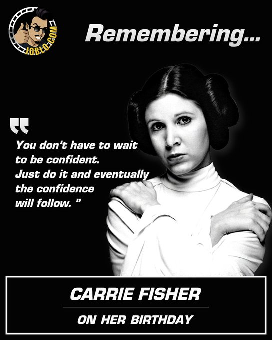 Today we remember Carrie Fisher.  Happy birthday, princess! RIP.