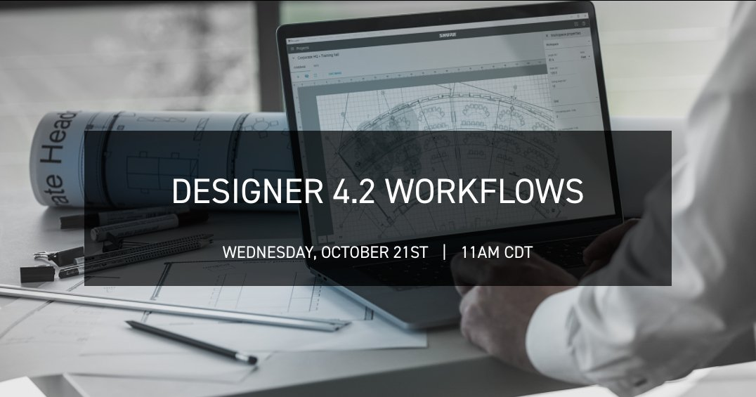 Its not too late to sign up for todays free webinar on Designer Software workflows! You will learn how to find your online devices and set up coverage for microphones within a room. Register at shu.re/3jclbLS.