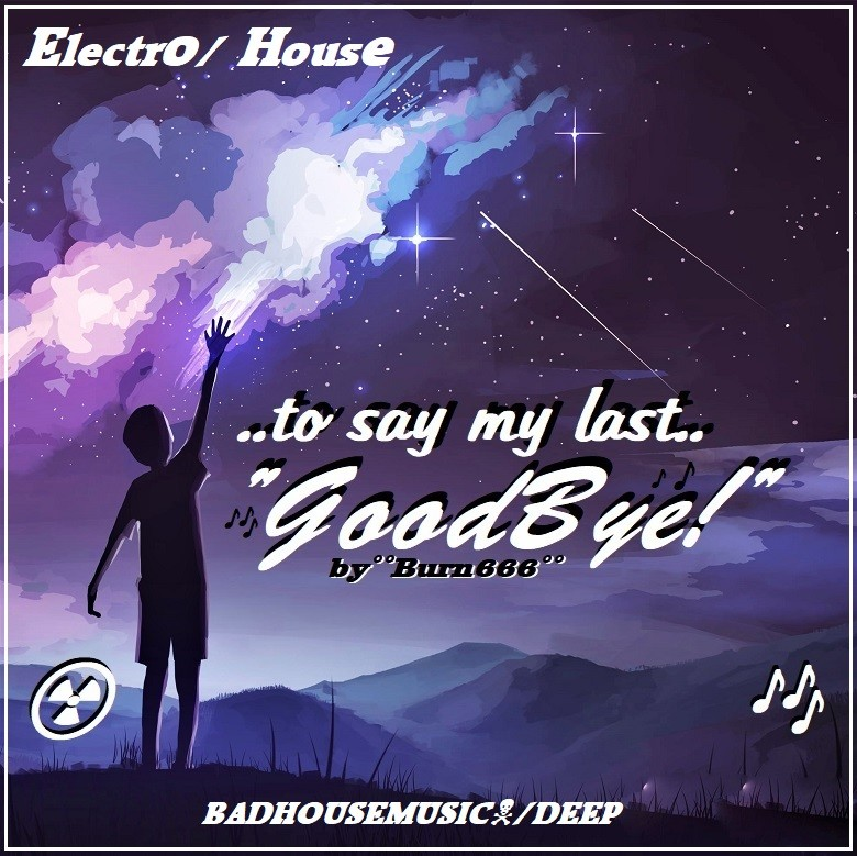 BRAND NEW @Soundcloud!                                   I've been searchin' for some time now... >> ..TO SAY MY LAST GOOD BYE (BADHOUSEMUSIC🏴‍☠️/DEEP) << #Deep #Vocal #House #EDM #Electro #Dance @Selected_Radio @ThaRadio @eaglesmusicnest 🎶Link https://t.co/TGyAeibns8 https://t.co/VXH9rgIQpX