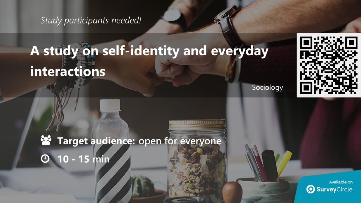 """Participants needed for top-ranked study on SurveyCircle:  """"A study on self-identity and everyday interactions"""" https://t.co/e1HqHI4iOg via @SurveyCircle  #SocialIdentity #coping #participation #GroupDynamics #DailyLife #life #daily #survey #surveycircle https://t.co/CCrA8Av1Uc"""