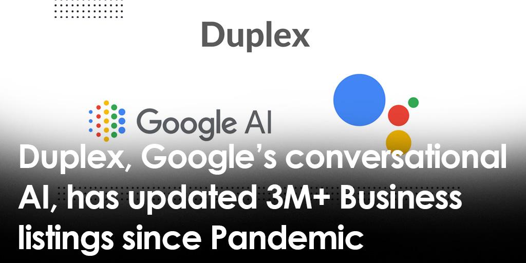 Duplex, Google's conversational AI, has updated 3M+ Business listings since Pandemic  Read More: https://t.co/mgtsOSDCYR  #duplex #larrypage #listing #update #product #brand #googleai https://t.co/ffQFcKxRVi
