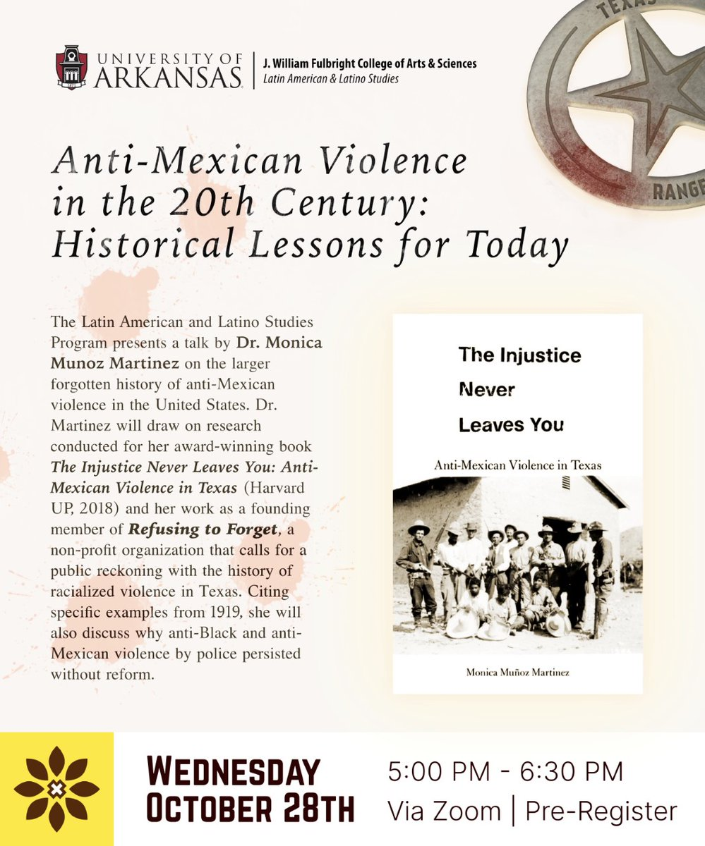 The @uarkfulbright  Latin American and Latino Studies Program presents a talk by Dr. Monica Munoz Martinez, Associate Professor of History at the University of Texas, Austin, on the larger forgotten history of anti-Mexican violence in the United States.  https://t.co/GLr14H2rfy https://t.co/07s6ktSqYn