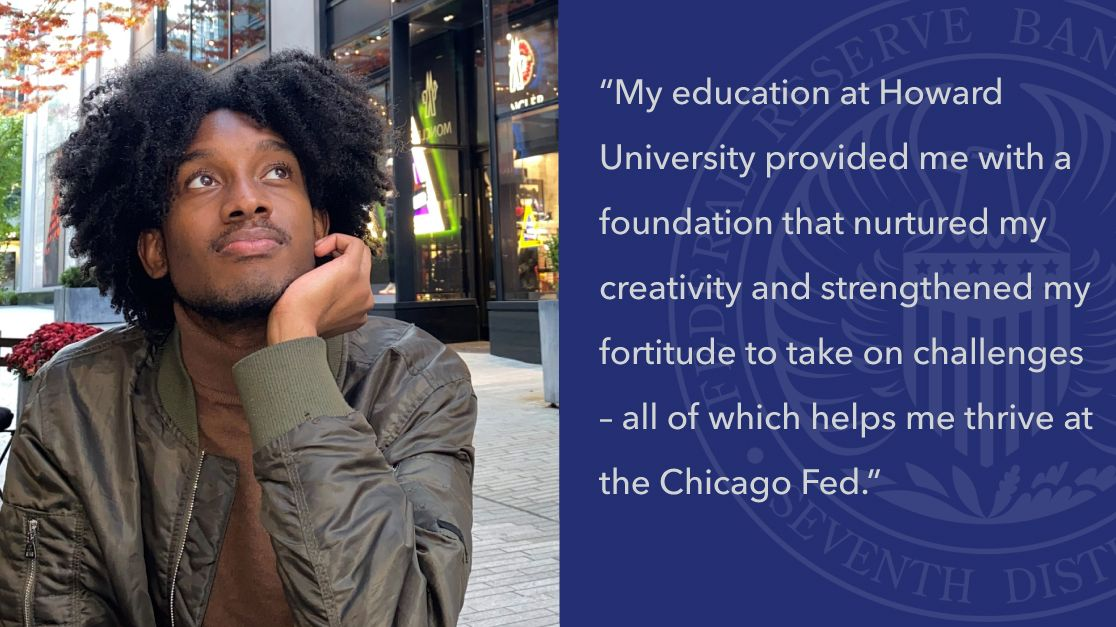 Meet Malcolm Thomas, part of our Community Development and Policy Studies Team and @HowardU alum. He shares that his time spent at a #HBCU is what set him up for success at @ChicagoFed. #HBCU student or upcoming grad? Check out our #internship program: https://t.co/4te2WCmxED https://t.co/X08BB1G9bB