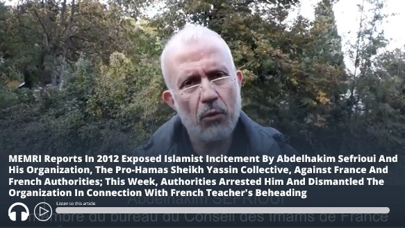 #ICYMI: MEMRI Reports In 2012 Exposed #Islamist Incitement In #France By Abdelhakim Sefrioui And His Organization – This Week, He Is Arrested And Organization Dismantled In Connection With Teacher Beheading – Audio of report here https://t.co/7WmvrBRVuc #MEMRI https://t.co/UPDefhMpmd