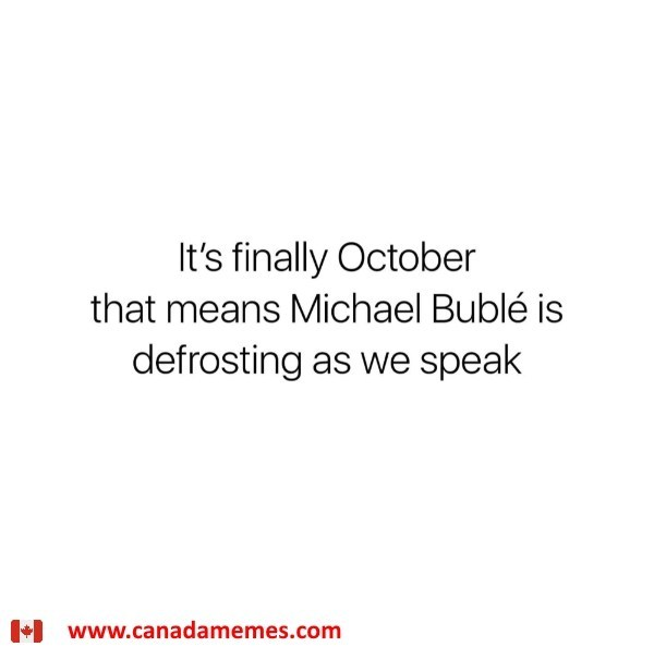 Michael Buble will soon emerge from his frozen cave - https://t.co/ZsS9T4y081 #canada #meme #memes #eh #canadamemes https://t.co/Ho67rZ5Ocu