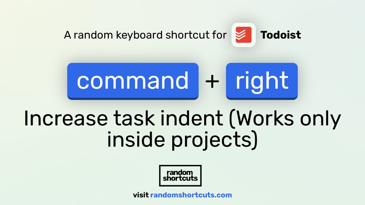 A keyboard shortcut for Todoist (@todoist)  Shortcut: command+right Command: Increase task indent (Works only inside projects)  See more Todoist shortcuts here: https://t.co/667bonv4SP  #keyboardshortcut #mac #productivity #Todoist https://t.co/cTo6px5jBG