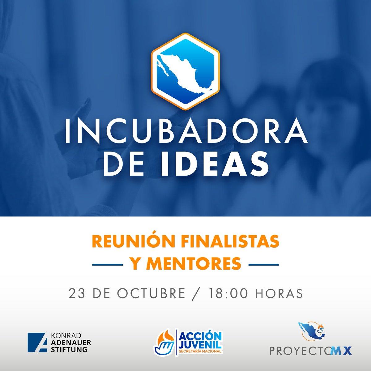 ¿Eres finalista de la Incubadora de Ideas del #ProyectoMX💡🇲🇽 Ideas y Acciones para sacar a México adelante?   👉Nos vemos mañana a las 18:00 h para nuestra reunión de finalistas y mentores.  ¡Te esperamos!  #KASMéxico 🇩🇪🤝🇲🇽 @AccionJuvenil  #másymejordemocracia https://t.co/YTDvSpz1Gt