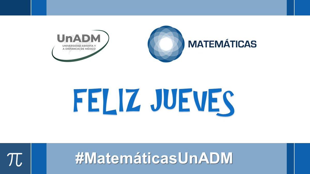 #FelizJueves estudiantes y docentes de #MatemáticasUnADM y a toda la #ComunidadUnADM https://t.co/U7MvcTBhNx