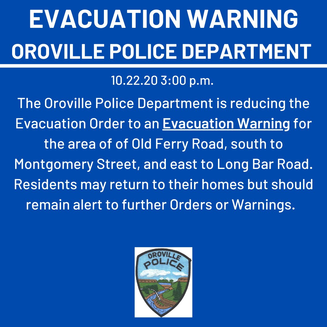 EVACUATION ORDER REDUCED TO EVACUATION WARNING The Oroville Police Department is reducing the Evacuation Order to an Evacuation Warning for the area of of Old Ferry Road, south to Montgomery Street, and east to Long Bar Road. #FerryFire