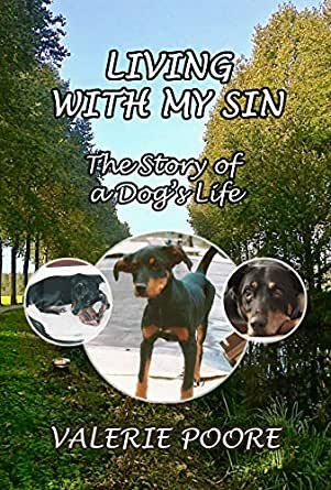 Saving the best until last! Day Seven of my @vallypee  Appreciation Week. This book left me cheering, chortling... and crying! 5 stars for Valerie Poore's 'Living with my Sin: The Story of a Dog's Life.' A wonderful and heart-rending story. https://t.co/bnCunrX7R3 #WeLoveMemoirs https://t.co/hMeW31nAd3