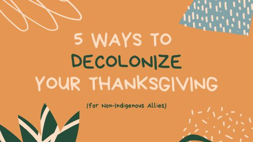 Here are 5 ways we can begin to decolonize our #Thanksgiving. A THREAD⬇️⬇️⬇️