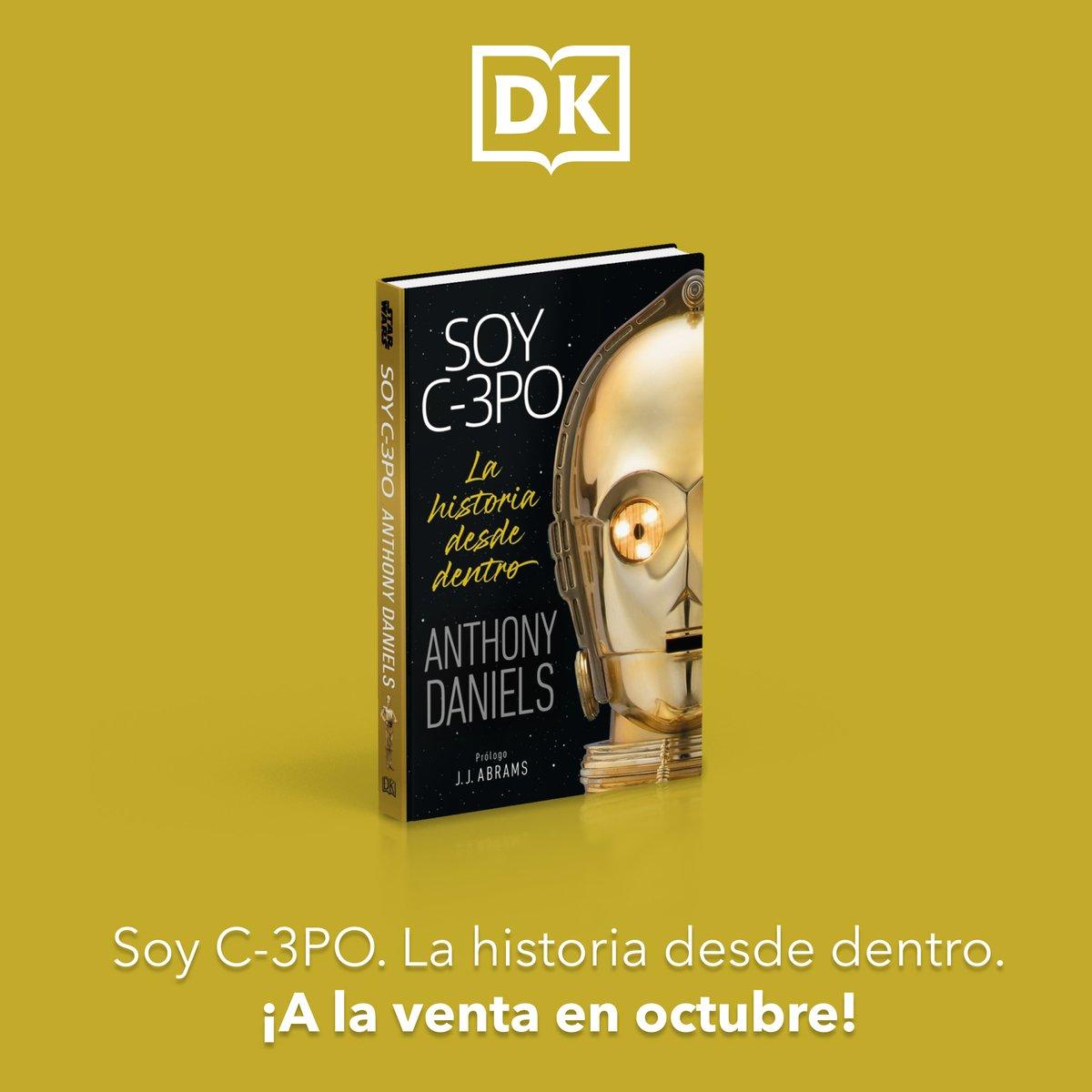"""DK español on Twitter: """"💫 LLAMANDO A TODOS LOS FANS DE STAR WARS: ¡OS ESTÁ  ESPERANDO! 💫 «Soy C-3PO. La historia desde dentro», escrito por  @ADaniels3PO, sale a la venta el próximo"""