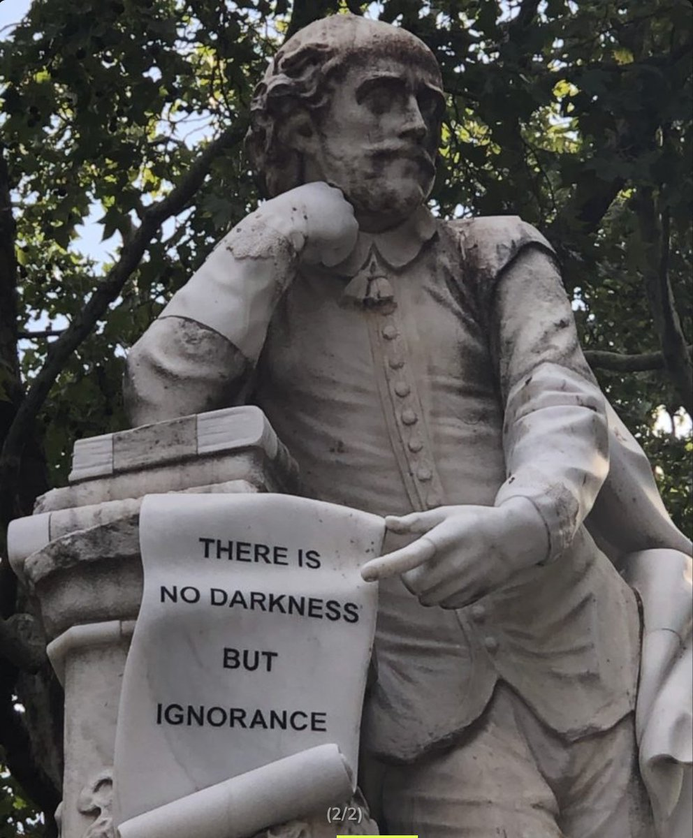 "On a first visit to Leicester Square I sat on a bench in the Gardens. An 8-yr-old boy came up to me & said ""there is no darkness but ignorance."" I was shocked but then I tracked his line of sight up to the statue I hadn't noticed behind us.   Will Shakespeare— still shaping minds https://t.co/zQSQXBAczp"