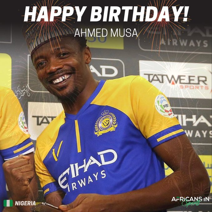 Happy Birthday to Nigerian professional footballer, Ahmed Musa  - Send him love via the comment section