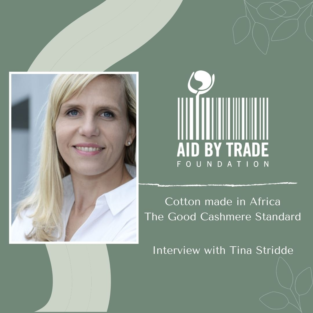 This week we're talking with Tina Stridde, Managing Director of the Aid by Trade Foundation. They're doing great work with their three organizations, Cotton made in Africa, Cotton made in Africa Organic, and The Good Cashmere Standard. #sustainabilityof #podcast