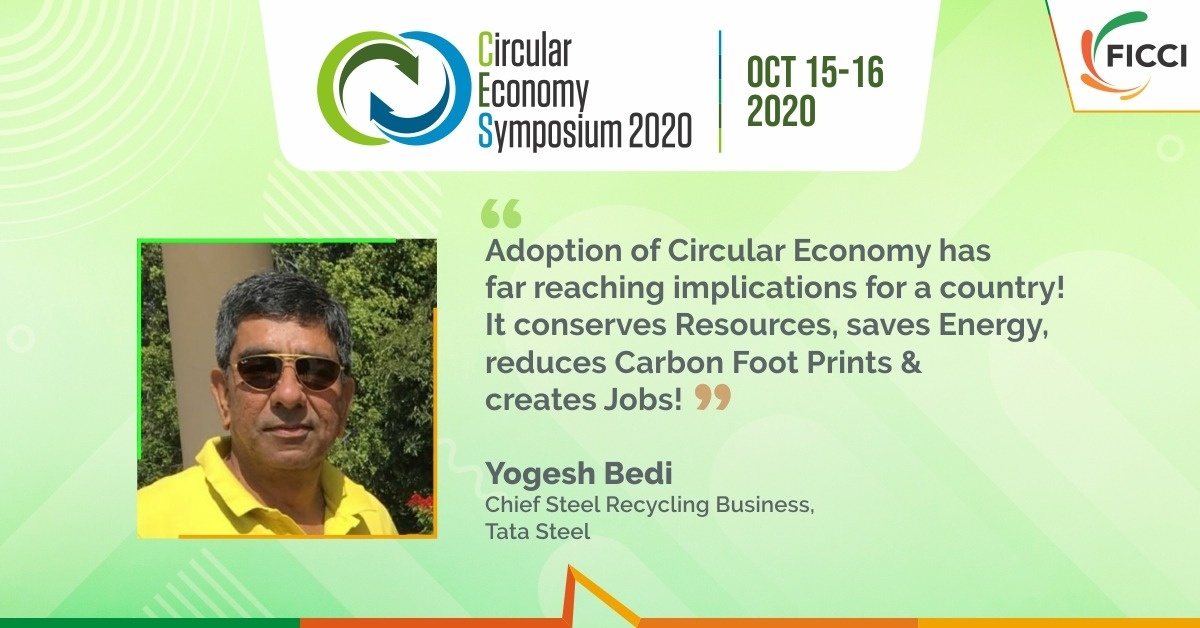 Witness FICCI #circulareconomy Committee Member and Chief Steel Recycling Business Mr. Yogesh Bedi speak during #CES2020 on Oct 15 -16, 2020 Register at https://t.co/ue1wODxWcM  #circularity #circularity #ecosystem #greenrecovery #policymaking #policies #circular #sustainability https://t.co/ltcuF56uKL